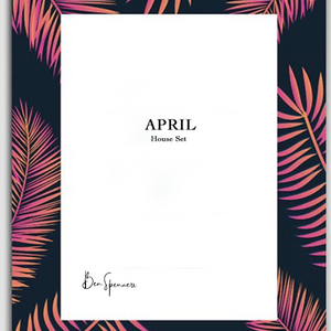 House Set - April