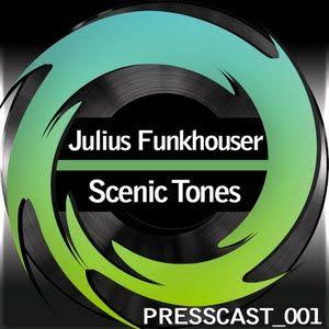 PressCast001- Scenic Tones - Julius Funkhouser