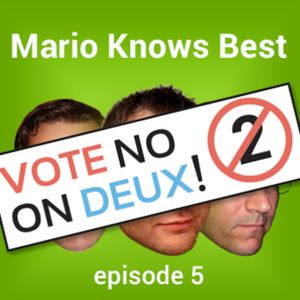 Episode 5 - Vote 'No' on Deux!