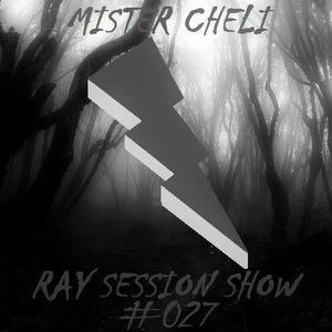 MR. CHELI - RAY SESSION SHOW #027
