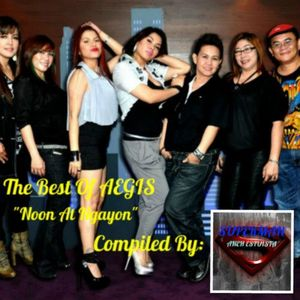 """The Best Of Aegis """"Noon At Ngayon""""-(Compiled By Aneh Estuista)"""