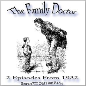 The Family Doctor - 2 Episodes From 1932