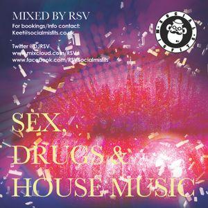 Sex, Drugs & House Music....Vol 1