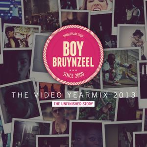 The Video Yearmix 2013 (The Unfinished Story)