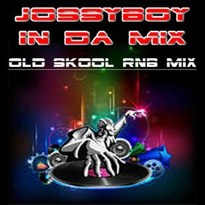 Old Skool RnB Mix - by Jossyboy In Da Mix