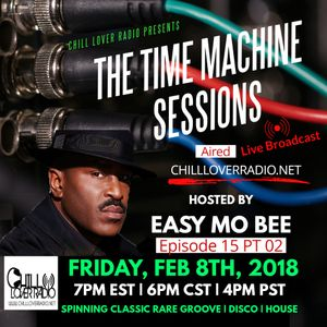 The Time Machine Sessions Ep 015 Pt 2 | Easy Mo Bee