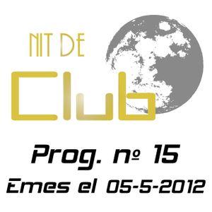 Nit de Club - prog. nº15 - 05/05/2012