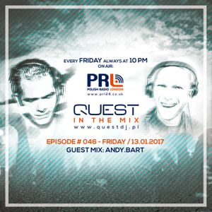 QUEST In The Mix # 046 - Guest Mix: ANDY.BART @ Polish Radio London / 13.01.2017