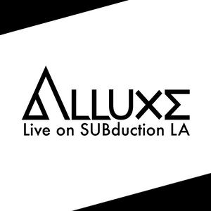 Alluxe Live on SUBduction LA