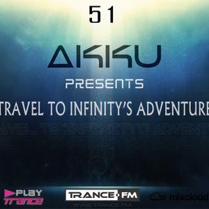 TRAVEL TO INFINITY'S ADVENTURE Episode #51