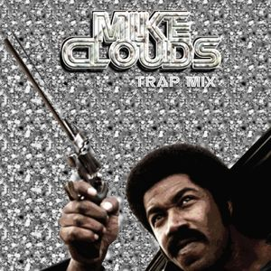 Mike Clouds Trap-Mix
