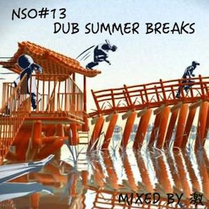 NSO#13 SUMMER DUB BREAKS