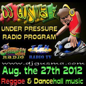 UNDER PRESSURE Reggae Radio Program (Aug. the 27th)