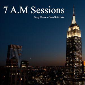 7 A.M Sessions | Deep House Mix 2019 | Grau Dj