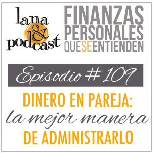 Dinero en pareja: la mejor manera de administrarlo. Podcast #109