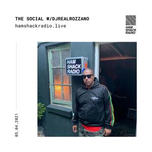 The Social w/DJrealROZZANO @ Hamshack Radio 05.04.2021