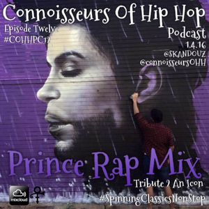 Connoisseurs Of Hip Hop Podcast Episode Twelve Prince Rap Mix