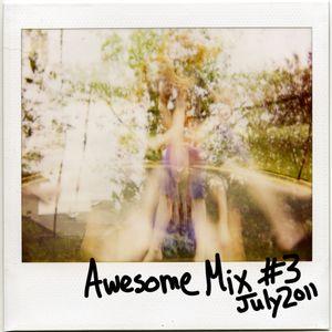 Awesome Mix 003 - July 2011