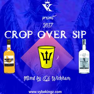 DJ Wickham - Crop Over Sip 2017