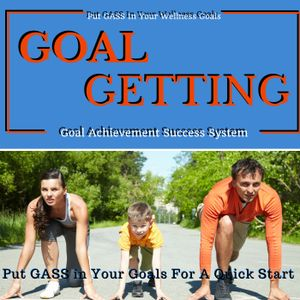 S2.E1 - How to Put GASS in Your Goals and Power Yourself To the Finish Line