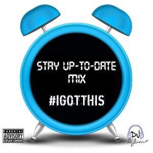 Stay Up-To-Date Mix DJ D'Juan
