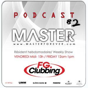 DJ MASTER live Clubbing FG DJ RADIO Podcast 82
