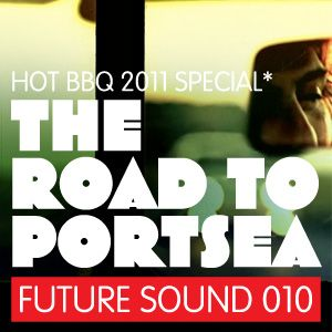 Future Sound 010 :: The Hot Barbeque 'The Road To Portsea'