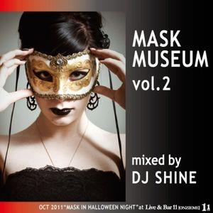 SHINE - MASK MUSEUM vol.2