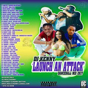 DJ KENNY LAUNCH AN ATTACK DANCEHALL MIX NOV 2017