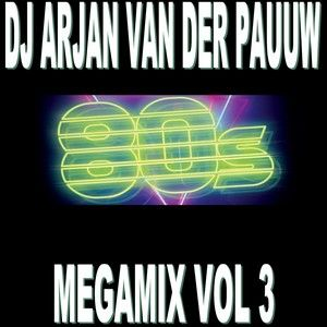 DJ Arjan van der Paauw - 80's Megamix Vol 3 (Section The 80's Part 5