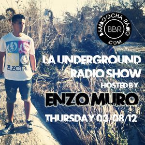LA Underground Radio Show w/ ENZO MURO (Bamboocha Radio)