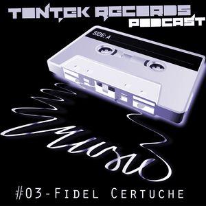 TonTek Records Podcast #03 | Fidel Certuche
