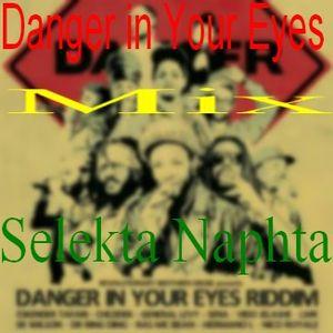 Danger in Your Eyes MIX Selekta Naphta
