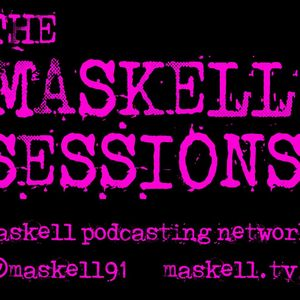 The Maskell Sessions - Ep. 193