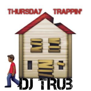 Thursday Trappin'