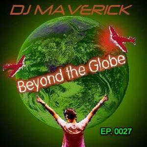 (Ep. 0027) Beyond The Globe with DJ MAVERICK