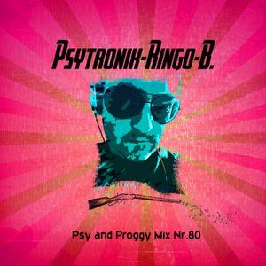 PSYTRONIX-Ringo-B.Psy and Proggy Mix Nr.80(Juli2016)