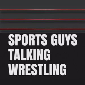 Sports Guys Talking Wrestling Ep 9 Mar 24 2016