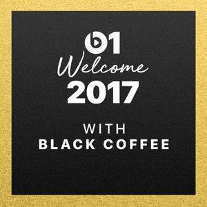 Black Coffee - Welcome 2017 @ Beats 1 Radio