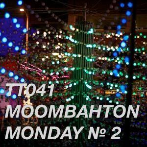 TT041 - Moombahton Monday № 2