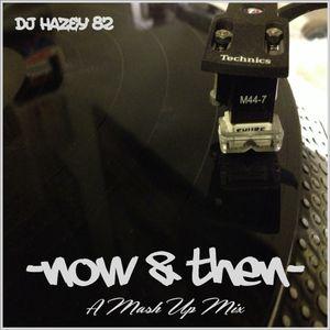 DJ Hazey 82 - Now & Then