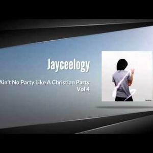 Ain't No Party Like A Christian Party Vol 4