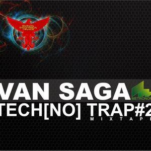 Van Saga - Tech[no] Trap#2 may 2012