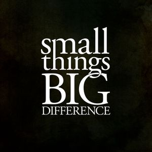 Small Things, Big Difference - Words