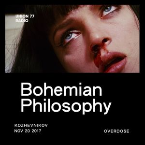 Bohemian Philosophy @ UNION 77 RADIO 20.11.2017 'Overdose'