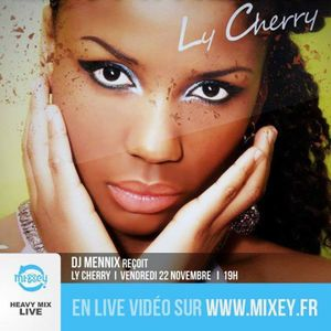 Ly Cherry Emission Heavy Mix Live avec DJ Mennix Mixey.fr 2013