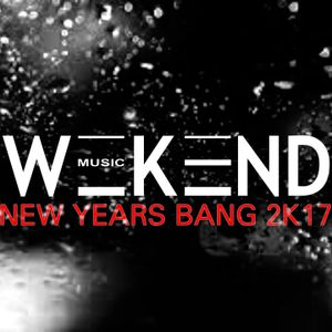 W__K_ND MUSIC pres. New Years Bang 2017 Pt. 1