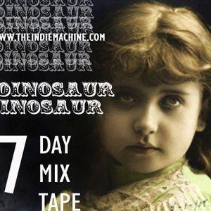 7 Day Mixtape - Dinosaur Dinosaur