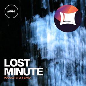 Lost Minute Podcast #004 - Li & Baco