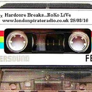 Hardcore Breaks...RoKo LiVe